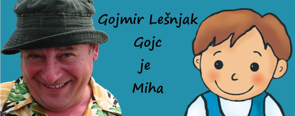 Gojmir Lešnjak - Gojc je Miha